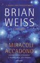 Brian Weiss - I Miracoli accadono